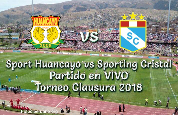 Sport Huancayo vs Sporting Cristal en VIVO Torneo Clausura 2018