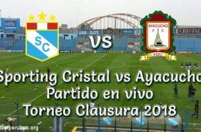 Sporting Cristal vs Ayacucho en VIVO Torneo Clausura 2018