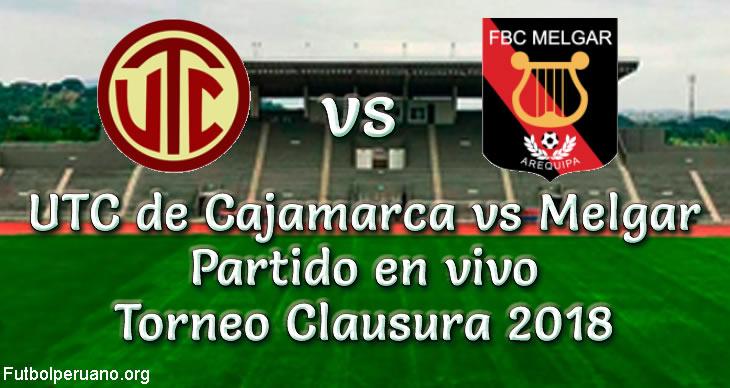 UTC de Cajamarca vs Melgar en vivo Torneo Clausura 2018