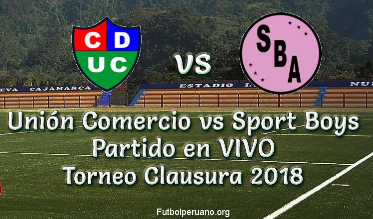 Unión Comercio vs Sport Boys Torneo Clausura 2018
