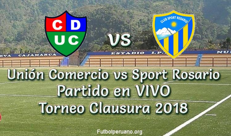 Unión Comercio vs Sport Rosario en vivo Torneo Clausura 2018