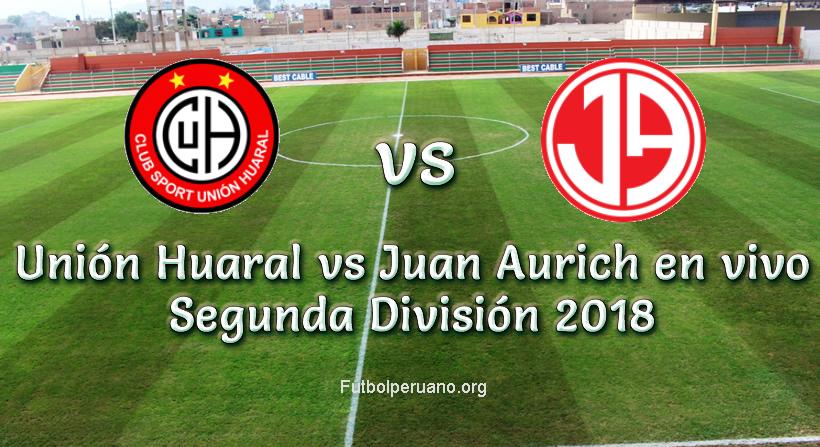 Unión Huaral vs Juan Aurich en VIVO Segunda División 2018