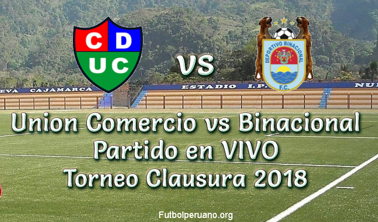 Union Comercio vs Binacional en VIVO Torneo Clausura 2018