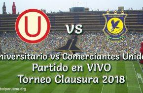 Universitario vs Comerciantes Unidos en vivo torneo clausura 2018