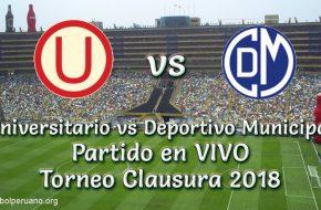 Universitario vs Deportivo Municipal en VIVO Torneo Clausura 2018