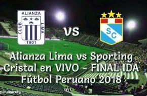 Alianza Lima vs Sporting Cristal en VIVO FINAL IDA Fútbol Peruano 2018