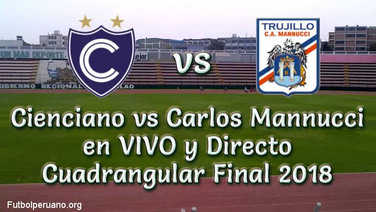 Cienciano vs Carlos Mannucci en VIVO Cuadrangular Final 2018