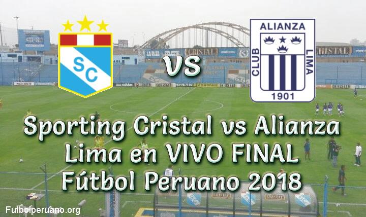 Sporting Cristal vs Alianza Lima en VIVO Directo FINAL Fútbol Peruano 2018
