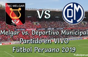 Melgar vs. Deportivo Municipal en VIVO Fútbol Peruano 2019