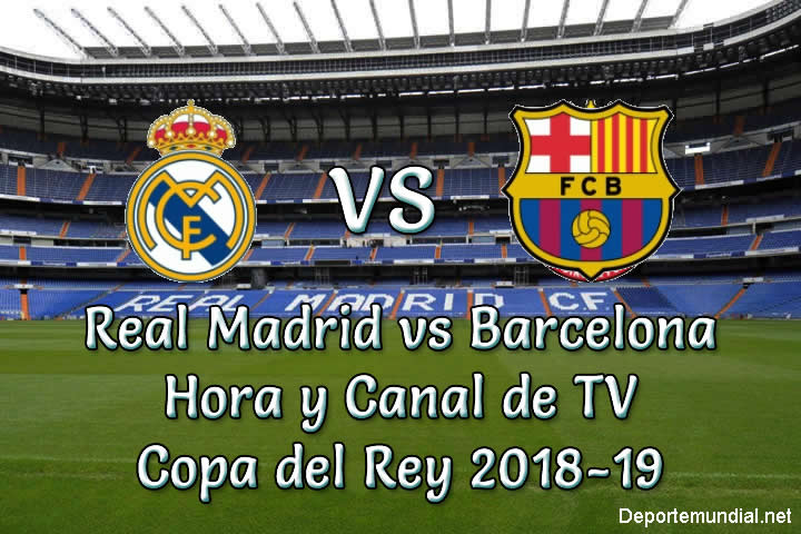 Real Madrid vs Barcelona Copa del Rey 2018-19