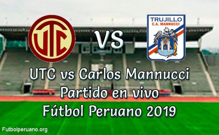 UTC vs Carlos Mannucci en vivo Fútbol Peruano 2019