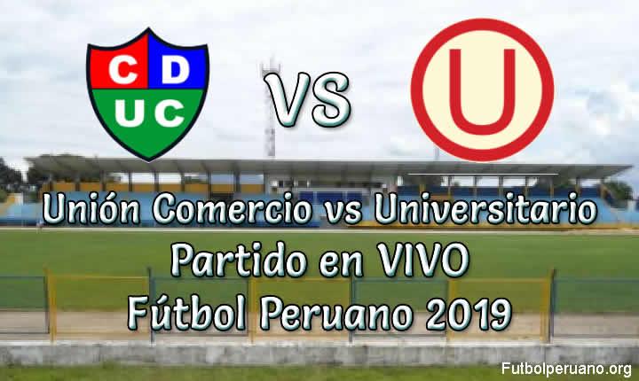 Unión Comercio vs Universitario en VIVO Liga 1 Fútbol Peruano 2019