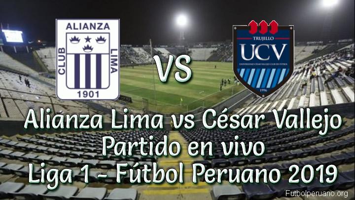 Alianza Lima vs César Vallejo en VIVO y Directo Torneo Apertura 2019