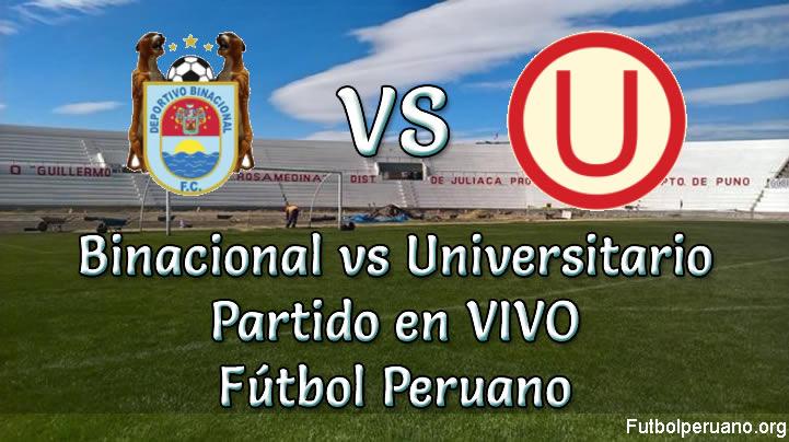 Binacional vs universitario en vivo Futbol Peruano