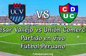 César Vallejo vs Unión Comercio