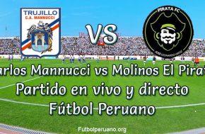 Carlos Mannucci vs Molinos El Pirata en vivo