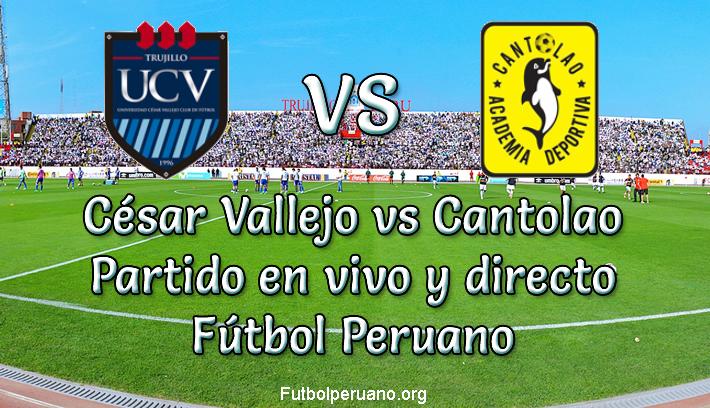 Cesar Vallejo vs Cantolao en vivo Futbol Peruano