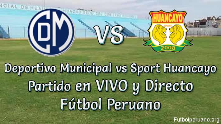 Deportivo Municipal vs Sport Huancayo en vivo Torneo Apertura 2019