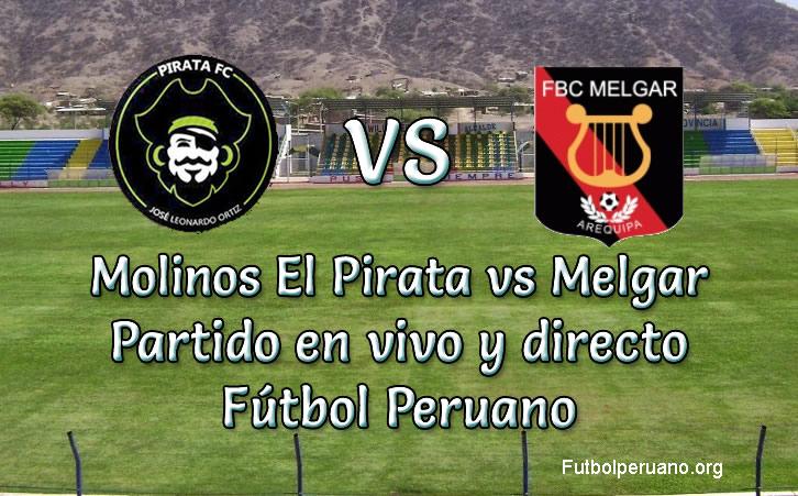 Molinos El Pirata vs Melgar en VIVO futbol peruano