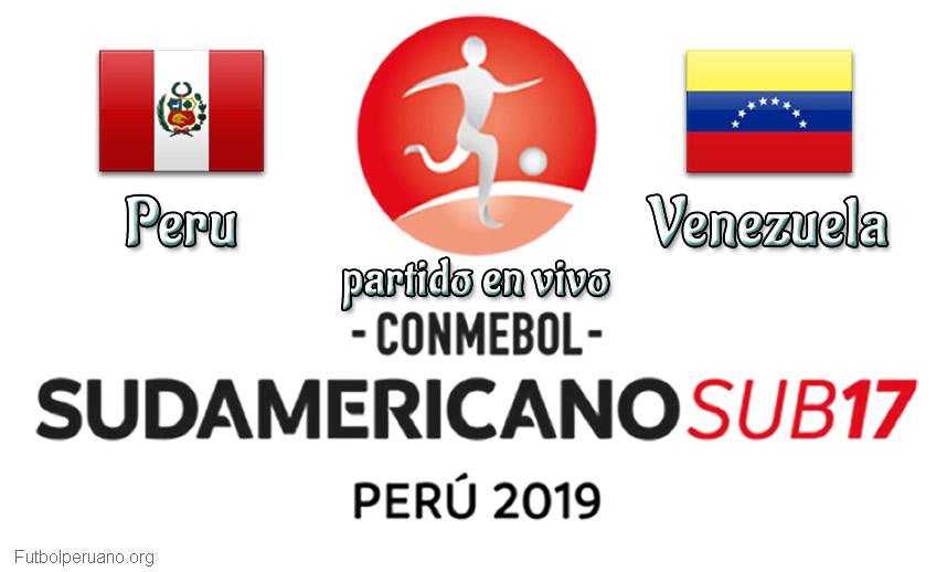 Perú vs Venezuela en vivo Sudamericano Sub-17