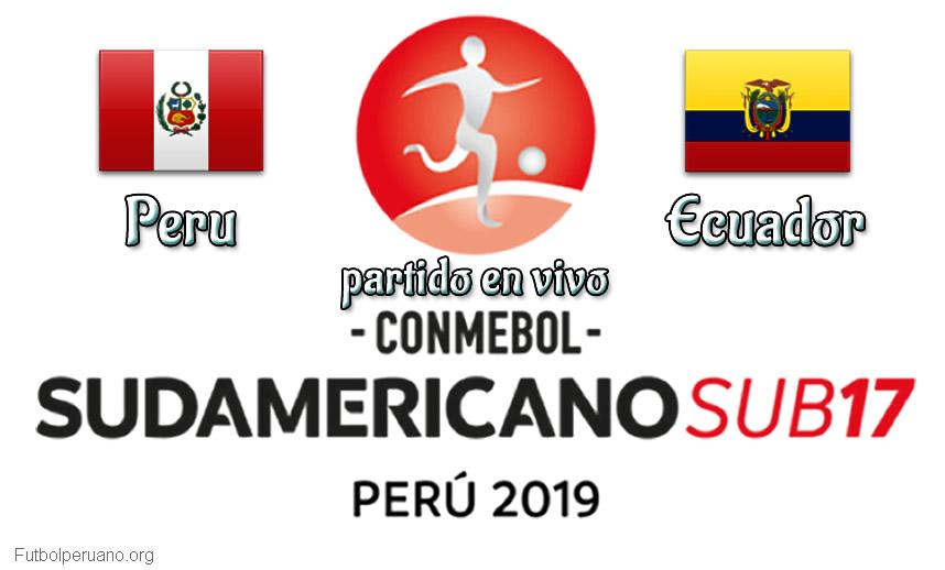 Peru vs Ecuador en vivo y directo Sudamericano Sub-17