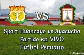 Sport Huancayo vs Ayacucho en VIVO Fútbol Peruano