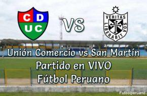 Unión Comercio vs San Martín en VIVO