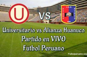 Universitario vs Alianza Huanuco en vivo y directo Fútbol Peruano