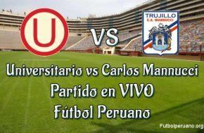 Universitario vs Carlos Mannucci en VIVO