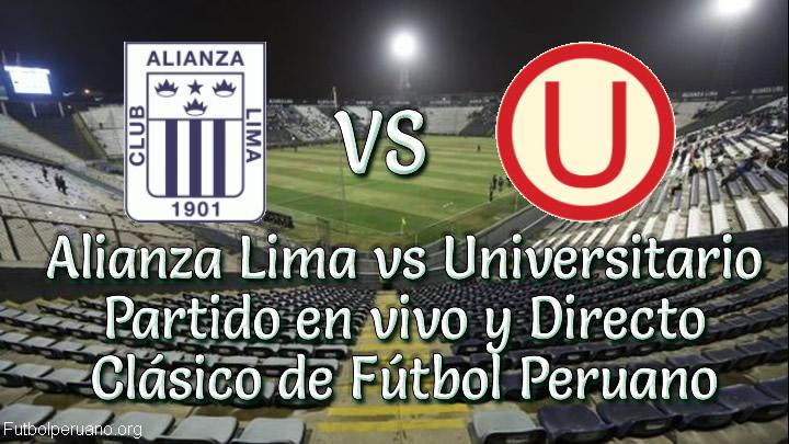 Alianza Lima vs Universitario en vivo Clásico de Fúrbol Peruano