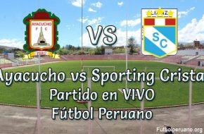 Ayacucho vs Sporting Cristal en vivo futbol peruano