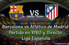 Barcelona vs Atlético de Madrid en vivo y directo Liga Española