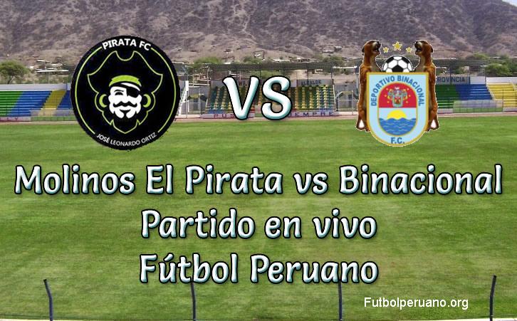 Molinos El Pirata vs Binacional en VIVO Fútbol Peruano