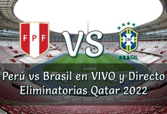 Peru vs Brasil en vivo Eliminatorias Qatar 2022